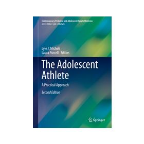 The Adolescent Athlete A Practical Approach