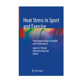 Heat Stress in Sport and Exercise Thermophysiology of Health and Performance