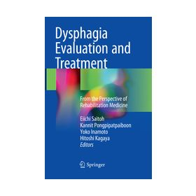 Dysphagia Evaluation and Treatment From the Perspective of Rehabilitation Medicine
