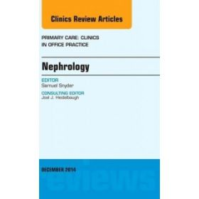 Nephrology, An Issue of Primary Care: Cl