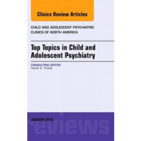 Top Topics in Child & Adolescent Psychia
