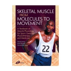 SKELETAL MUSCLE MOLECULES TO MOVEMENT