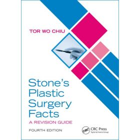 Stone's Plastic Surgery Facts: A Revision Guide, Fourth Edition
