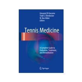 Tennis Medicine A Complete Guide to Evaluation, Treatment, and Rehabilitation